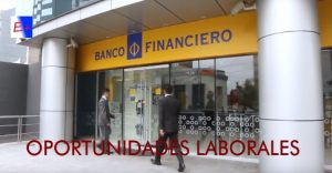 Convocatorias de Trabajo - Banco Financiero 1